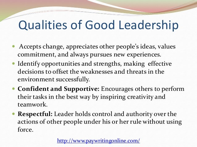 essay characteristics of a leader Nursing leadership good leadership is very essential in the efficiency and success of any hierarchal operation clinics and hospitals also adhere to this kind of top-down management in.