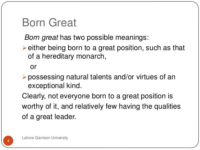 leaders are born and not made