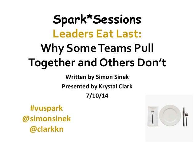 leaders eat last by simon sinek leaders eat last why some teams pull