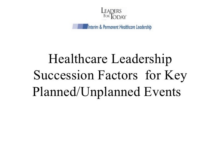 Healthcare Leadership Succession Factors  for Key Planned/Unplanned Events