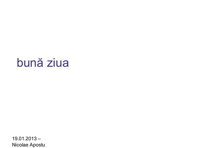 bună ziua19.01.2013 –Nicolae Apostu