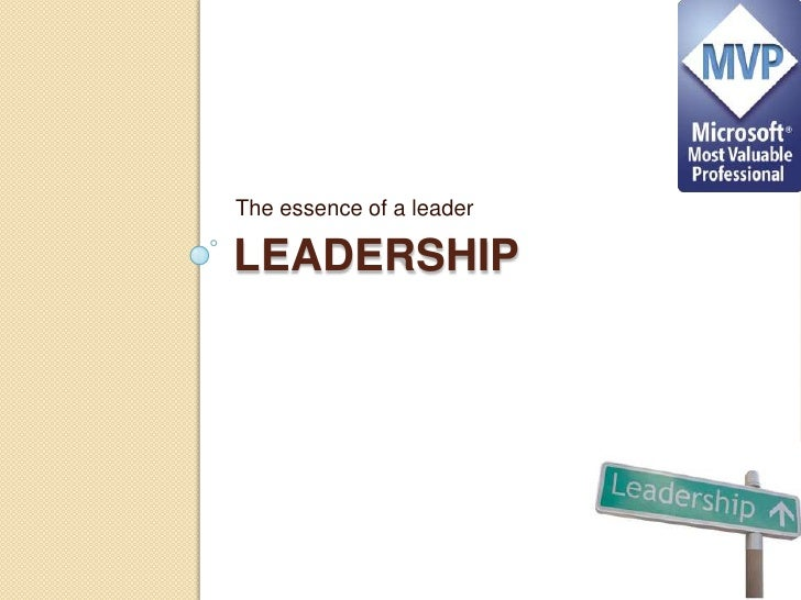 Leadership<br />The essence of a leader<br />