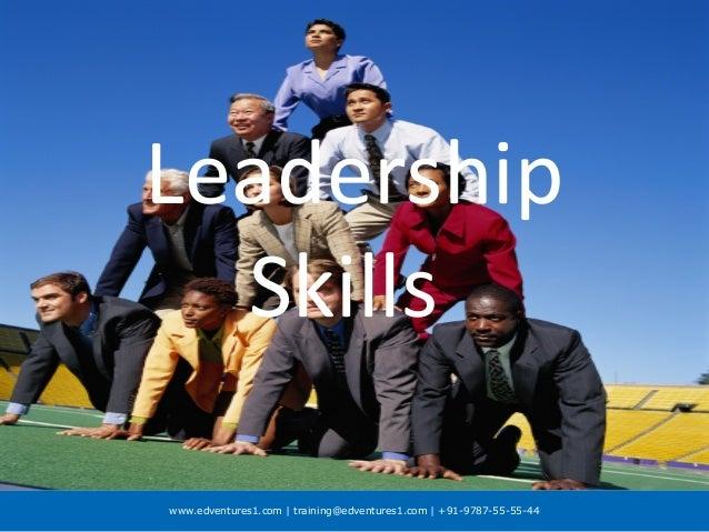 www.edventures1.com | training@edventures1.com | +91-9787-55-55-44 Leadership Skills