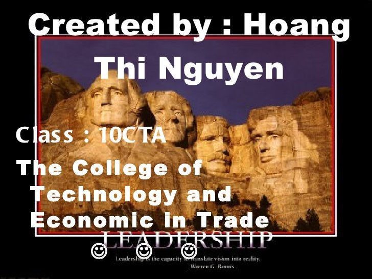 Created by : Hoang Thi Nguyen <ul><li>Class : 10CTA </li></ul><ul><li>The College of Technology and Economic in Trade  </l...