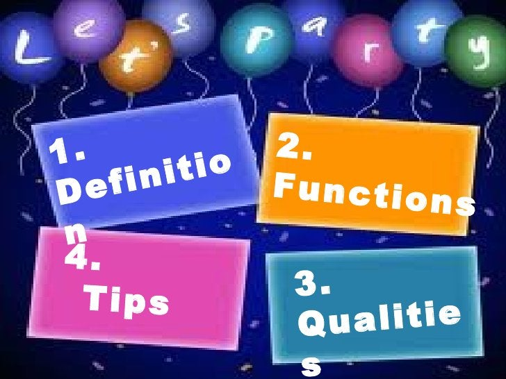 1.   Definition   2. Functions   3. Qualities   4.  Tips