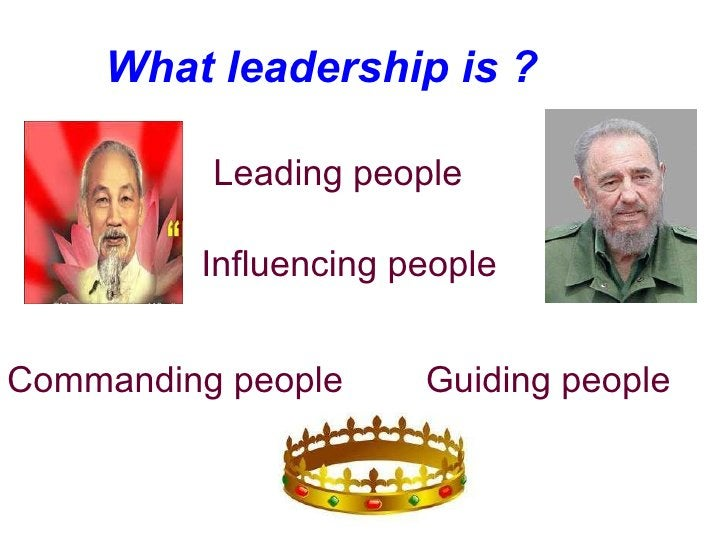 What leadership is ?   Leading people Influencing people Commanding people Guiding people