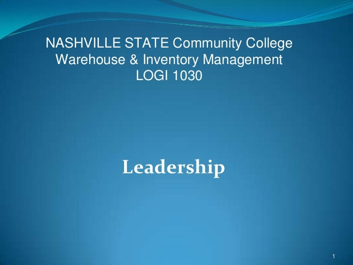 NASHVILLE STATE Community College Warehouse & Inventory Management            LOGI 1030          Leadership               ...