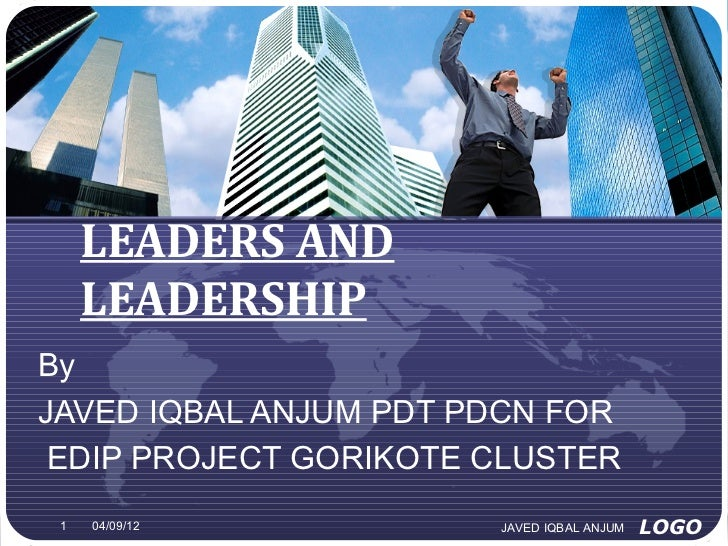 LEADERS AND     LEADERSHIPByJAVED IQBAL ANJUM PDT PDCN FOR EDIP PROJECT GORIKOTE CLUSTER 1   04/09/12          JAVED IQBAL...