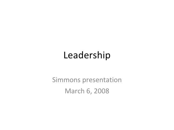 Leadership Simmons presentation March 6, 2008