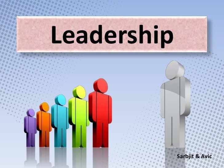 Leadership             Sarbjit & Avic