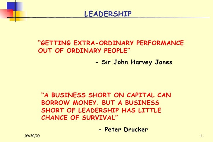 "LEADERSHIP "" GETTING EXTRA-ORDINARY PERFORMANCE OUT OF ORDINARY PEOPLE"" - Sir John Harvey Jones "" A BUSINESS SHORT ON CAPI..."