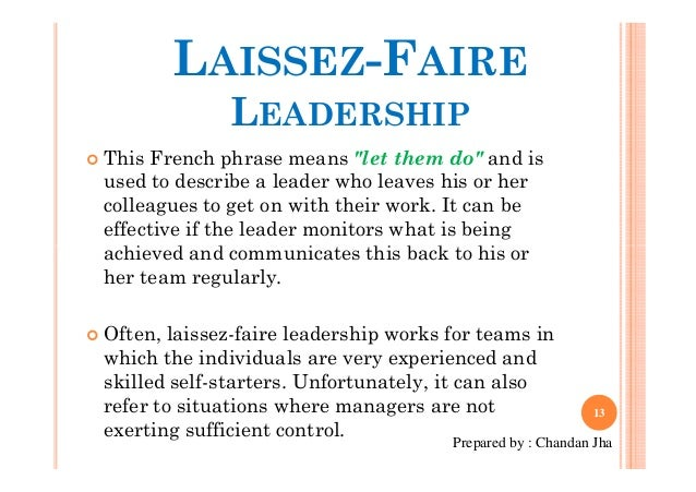 laissez faire leadership style definition Definition of laissez-faire in us english - a policy or attitude of letting things take their own course, without interfering.