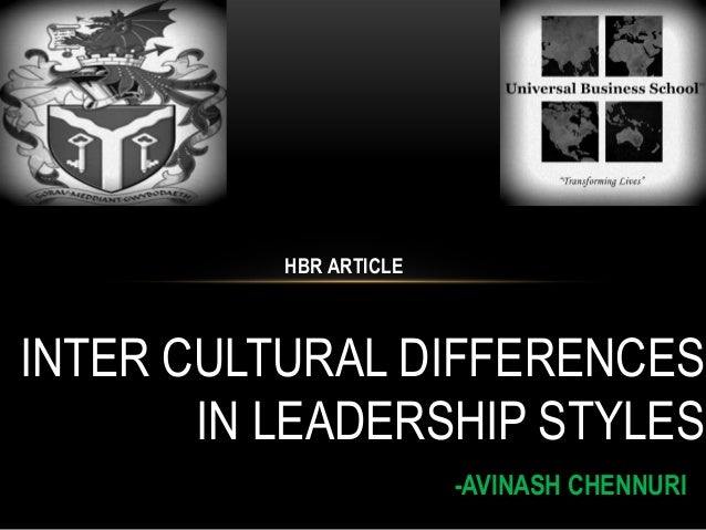 HBR ARTICLE  INTER CULTURAL DIFFERENCES IN LEADERSHIP STYLES -AVINASH CHENNURI