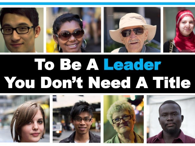 To Be A Leader  You Don't Need A Title
