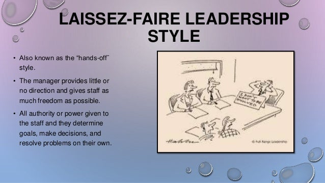 laissez faire leadership It's youtube uninterrupted loading  laissez-faire leadership styles - duration: 1:10 7 fox tech pvt ltd 11,978 views 1:10 what is laissez faire.