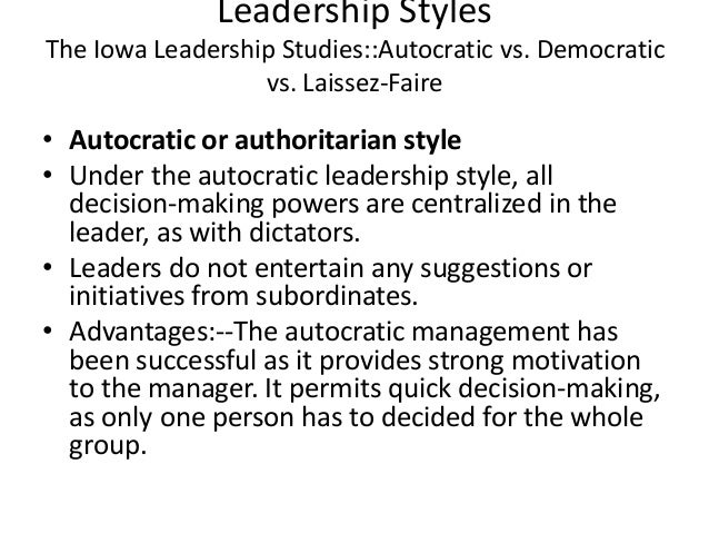 autocratic vs democratic leadership styles essays Activities divide the class into 5 teams each team has a team leader/manager take the 5 managers aside and give them each a management style to act out.