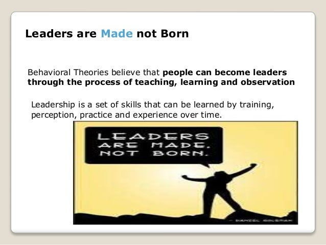 leaders are created not born