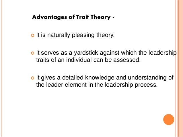Advantages and disadvantages of trait leadership theory