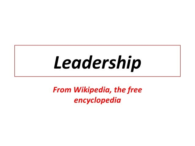 Leadership From Wikipedia, the free encyclopedia
