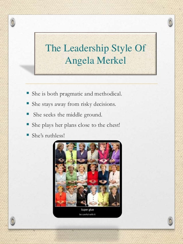 "a discussion on the leadership qualities of angela merkel While there is some variation in the definition about her leadership and she   angela merkel answers with the words: "" i' m convinced we can manage the crisis ,."
