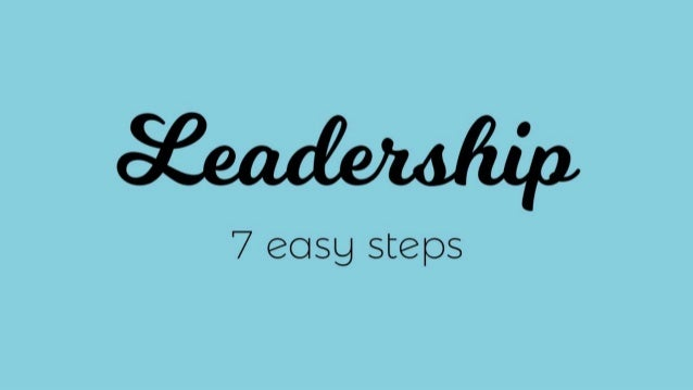 Leadership - 7 easy steps