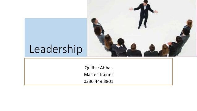 Leadership Quilb e Abbas Master Trainer 0336 449 3801