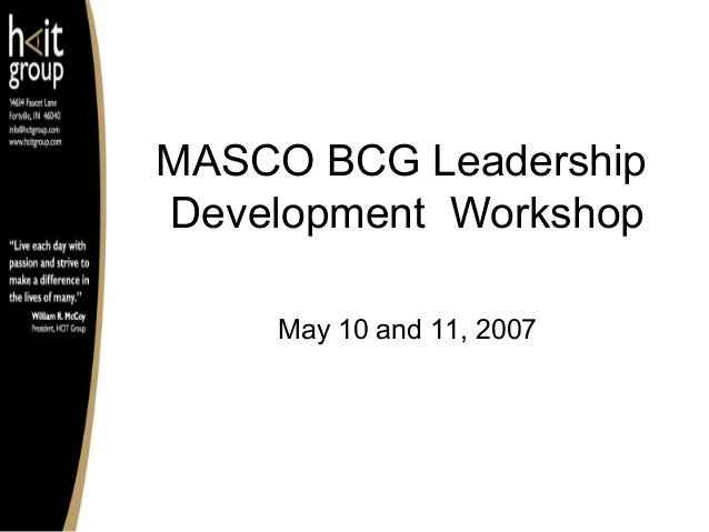 MASCO BCG Leadership Development Workshop May 10 and 11, 2007