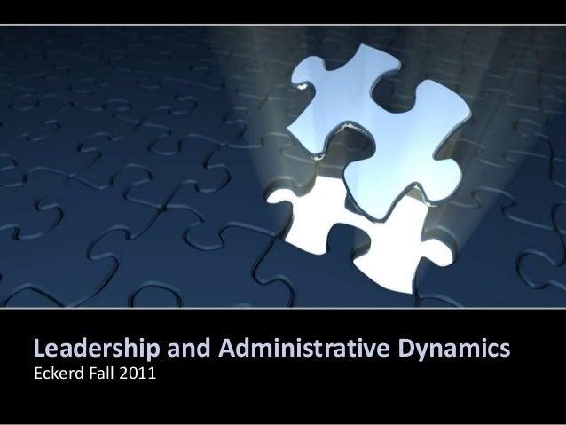 Leadership and Administrative DynamicsEckerd Fall 2011