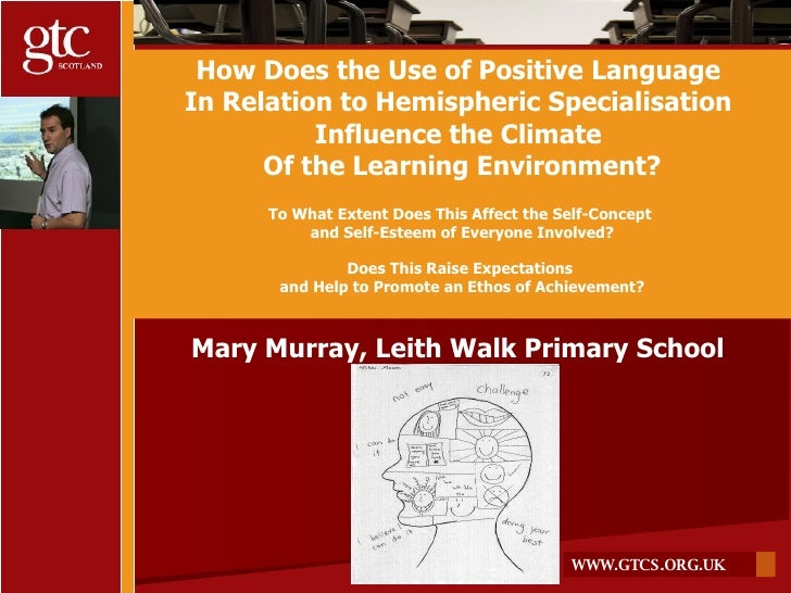 How Does the Use of Positive Language  In Relation to Hemispheric Specialisation  Influence the Climate  Of the Learning E...
