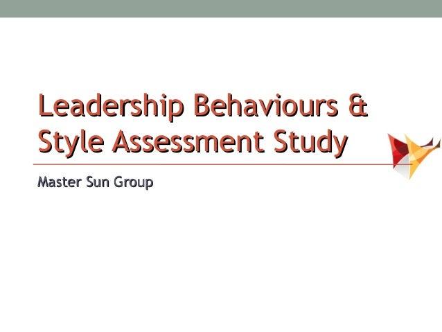 Leadership Behaviours &Style Assessment StudyMaster Sun Group