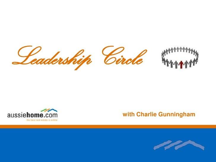 Leadership Circle<br />                                                                    with Charlie Gunningham<br />