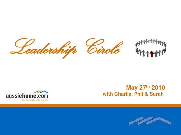 Leadership Circle<br />May 27th 2010  <br />                                                                    with Charl...