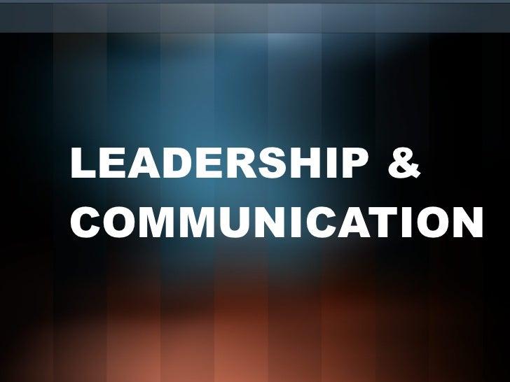 LEADERSHIP & COMMUNICATION