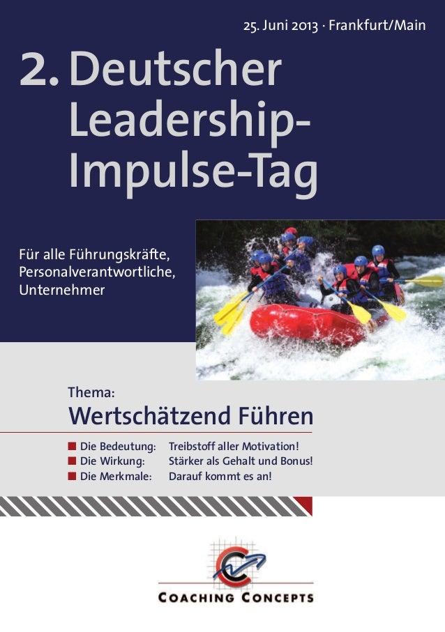25. Juni 2013 · Frankfurt/MainDeutscherLeadership-Impulse-TagThema:Wertschätzend FührenFür alle Führungskräfte,Personalver...