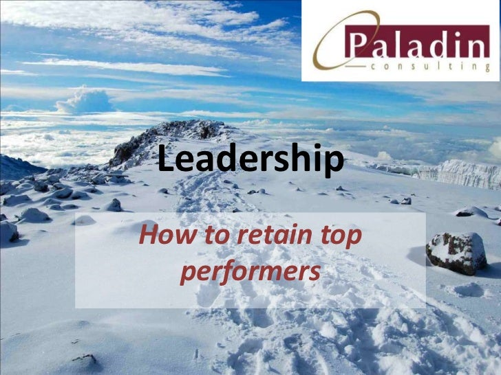 Leadership <br />How to retain top performers<br />