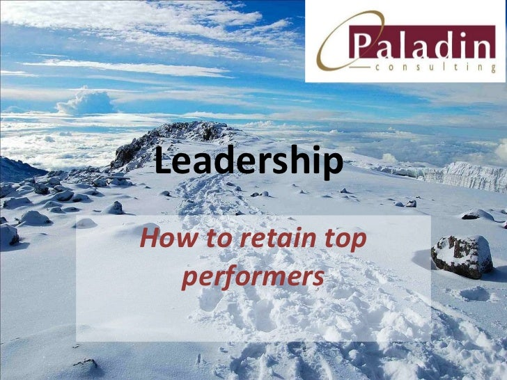 Leadership  How to retain top performers
