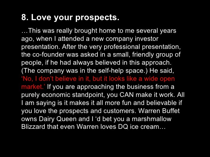 8. Love your prospects.  … This was really brought home to me several years ago, when I attended a new company investor pr...