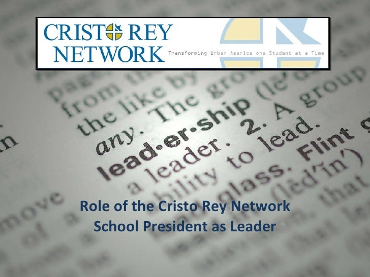 Role of the Cristo Rey Network School President as Leader