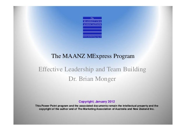 The MAANZ MExpress Program  Effective Leadership and Team Building             Dr. Brian Monger                           ...