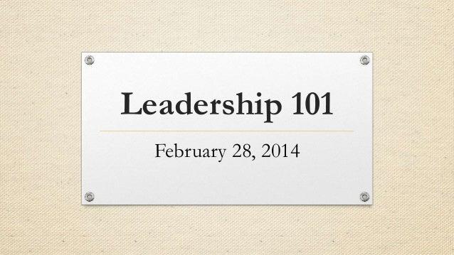 Leadership 101 February 28, 2014