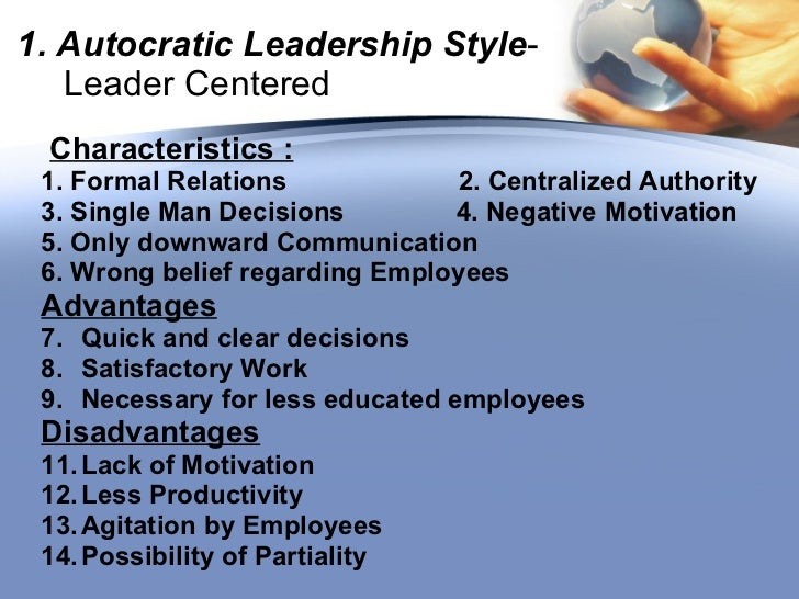 autocratic leadership styles Leadership can be authoritarian, participative, and delegative is style this article talks about the different kinds of leadership styles, along with a few examples.