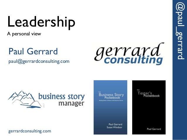 @paul_gerrardLeadershipA personal viewPaul Gerrardpaul@gerrardconsulting.comgerrardconsulting.com