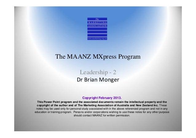 The MAANZ MXpress Program                                  Leadership - 2                                 DrBrianMonger ...