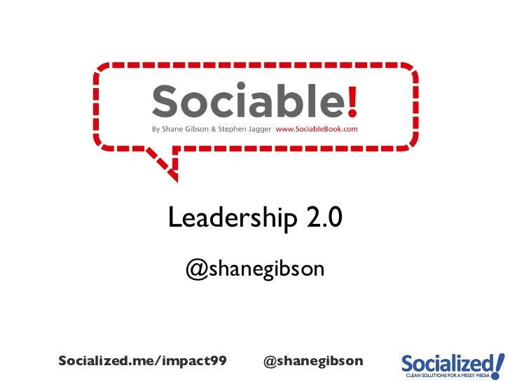<ul><li>Leadership 2.0 </li></ul><ul><li>@shanegibson </li></ul>