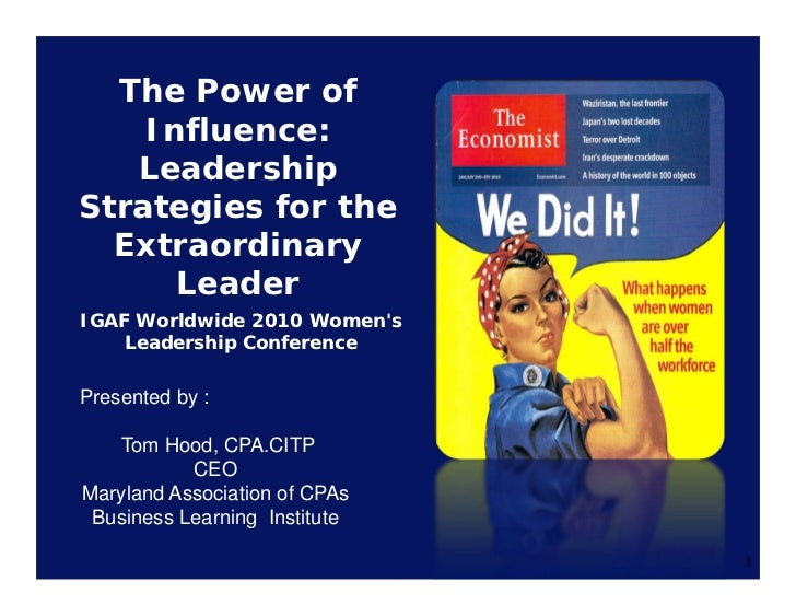 The Power of     Influence:    Leadership Strategies for the   Extraordinary       Leader IGAF Worldwide 2010 Women's     ...