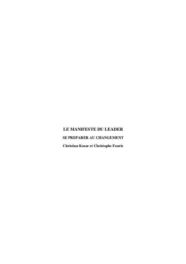 LE MANIFESTE DU LEADER SE PREPARER AU CHANGEMENT Christian Kozar et Christophe Faurie