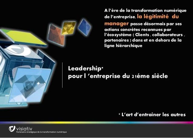 1 Leadership* pour l 'entreprise du 21éme siècle * L'art d'entrainer les autres A l'ère de la transformation numérique de ...