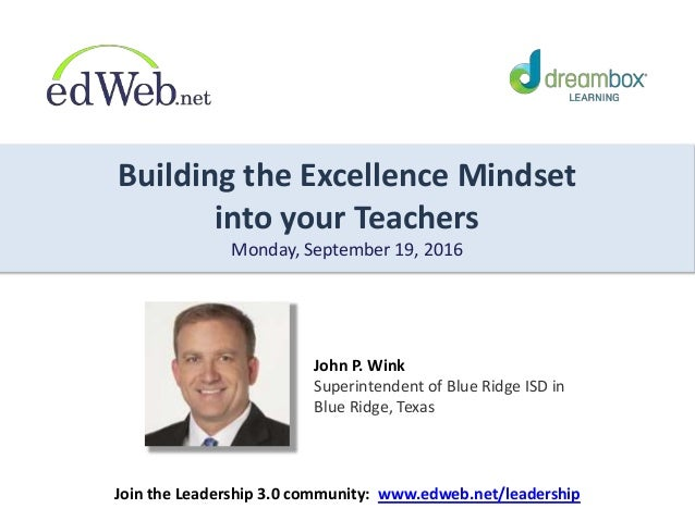 Building the Excellence Mindset into your Teachers Monday, September 19, ...