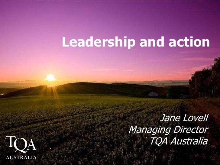 Leadership and action <br />Jane Lovell<br />Managing DirectorTQA Australia<br />AUSTRALIA<br />