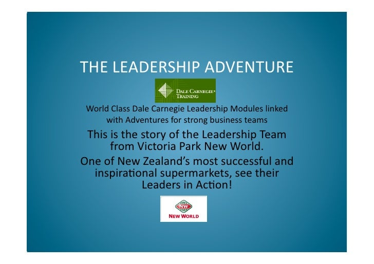 THE	   LEADERSHIP	   ADVENTURE	      World	   Class	   Dale	   Carnegie	   Leadership	   Modules	   linked	         with	 ...